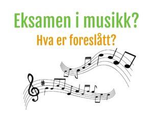 Noter Og Teksten: Eksamen I Musikk? Hva Er Foreslått?